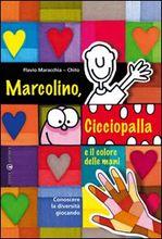 Marcolino, Cicciopalla e il colore delle mani-031