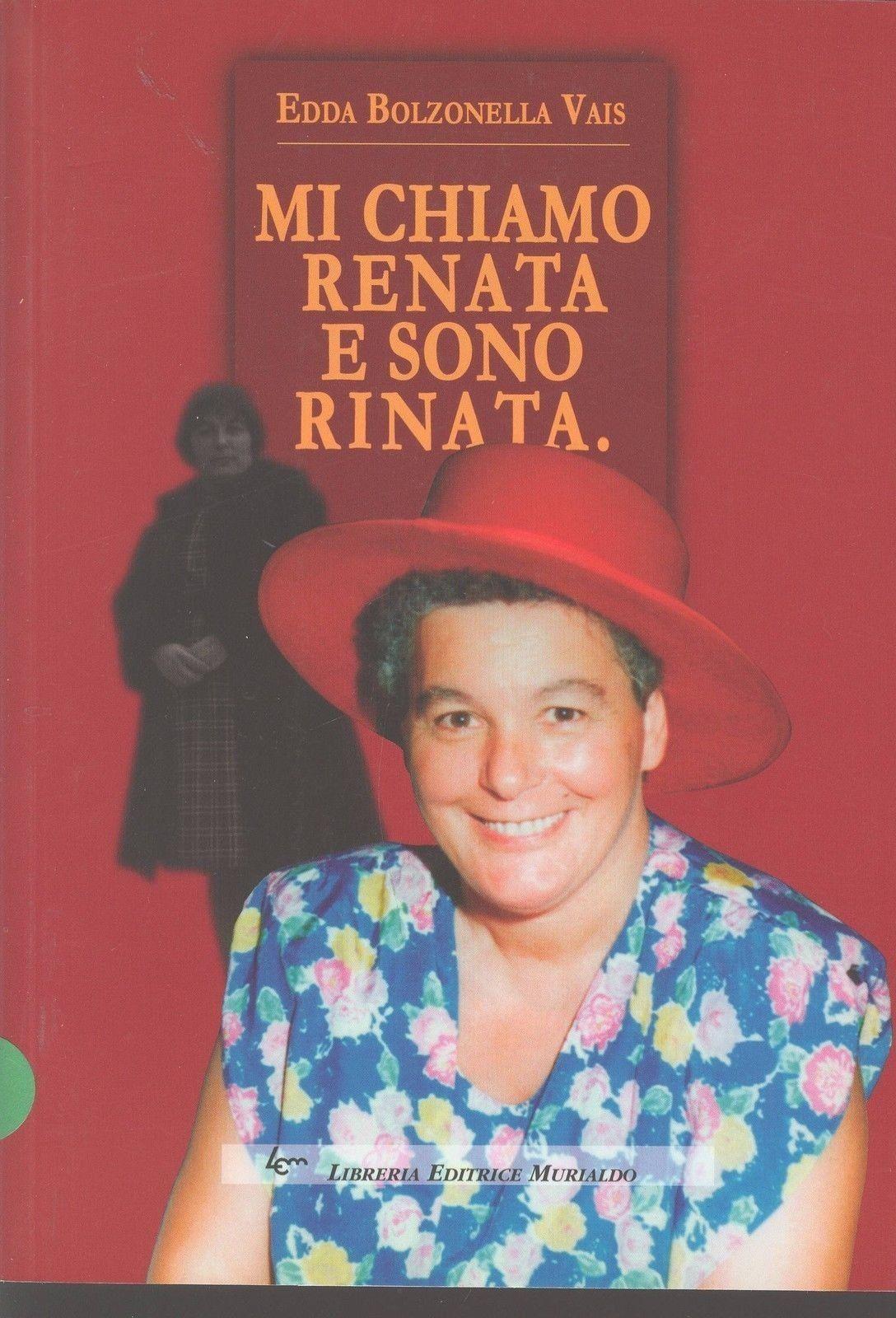 Mi chiamo Renata e sono rinata - 133